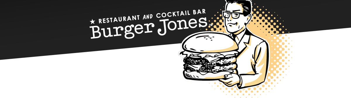 Burger Jones - Restaurant and Cocktail Bar